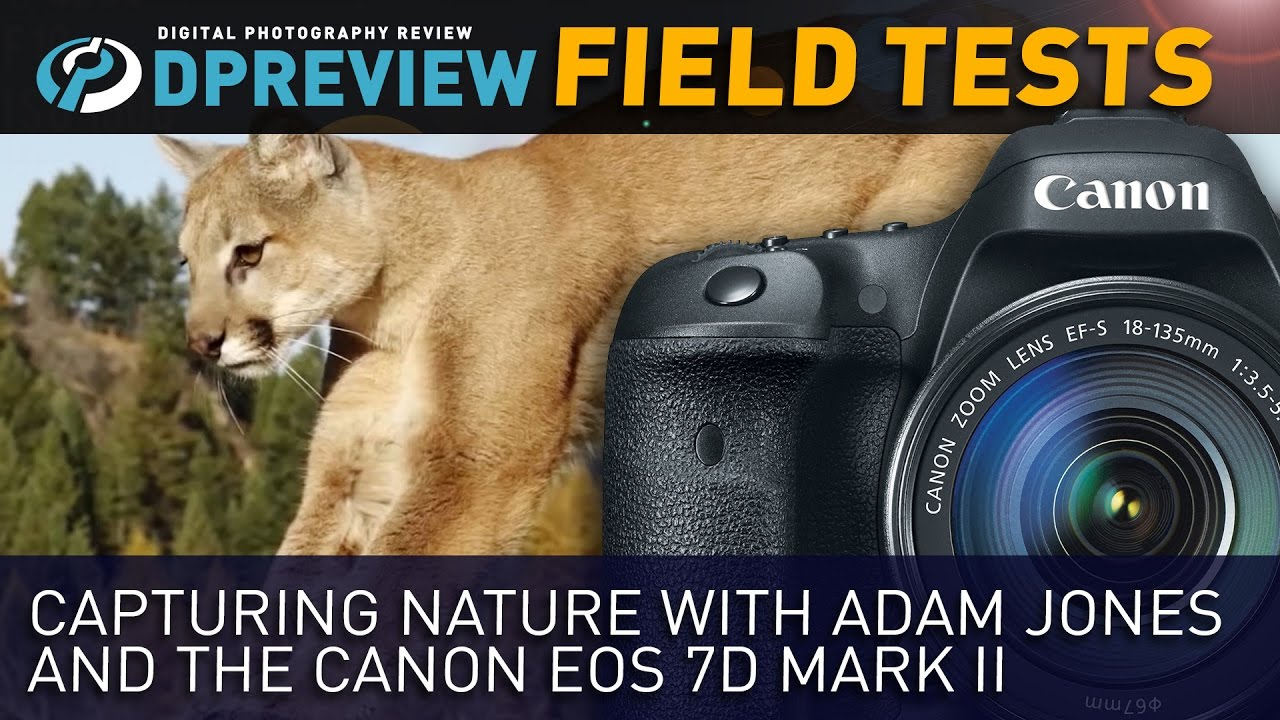 Video: Capturing nature with the Canon EOS 7D Mark II: Digital