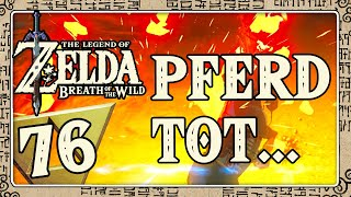 THE LEGEND OF ZELDA BREATH OF THE WILD Part 76: Der Tod eines geliebten Pferdes...