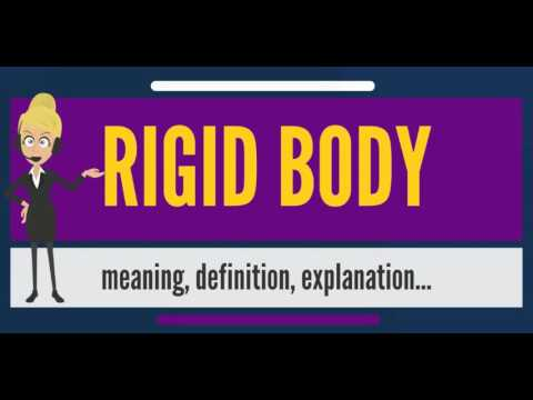 What is RIGID BODY? What does RIGID BODY mean? RIGID BODY meaning,  definition & explanation