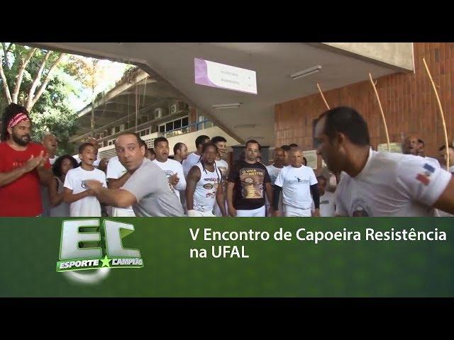 V Encontro de Capoeira Resistência na UFAL