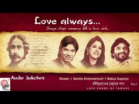 Love Always- Part 1 | Shaan , Babul Supriyo , Kavita Krishnamurti | Tagore Songs | Bengali