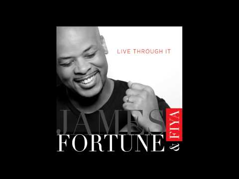 James Fortune & FIYA - Live Through It...