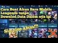 - CARA MEMBUAT AKUN ML TANPA MENGHAPUS DATA!!! tanpa download data dalamannya lagi!!!