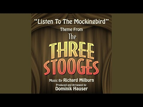 The Three Stooges: Listen to the Mockingbird