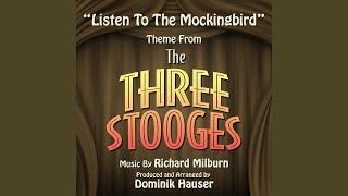 "The Three Stooges: ""Listen to the Mockingbird"""