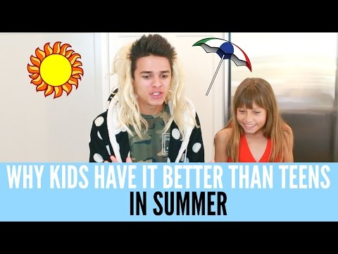 Why Kids Have It Better Than Teens In Summer | Brent Rivera
