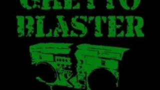 Ghetto Blaster - Get Drunk