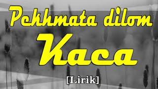 Download Mp3 Lagu Lampung Pekhmata Dilom Kaca  Lirik