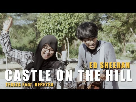 CASTLE ON THE HILL - ED SHEERAN (Cover By Tereza Feat. Rerey)
