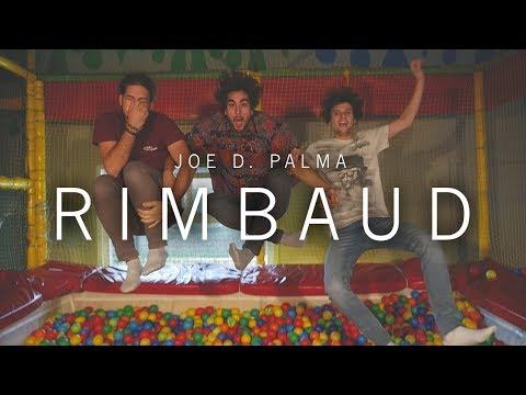 Joe D. Palma  Rimbaud  Music Video HD