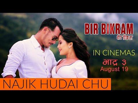 "New Nepali Movie Song - ""BirBikram"" || Najika Hudai Chu || Latest Nepali Movie Song 2016"