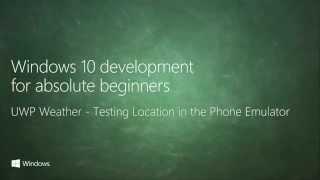 UWP 060   UWP Weather: Testing Location in the Phone Emulator