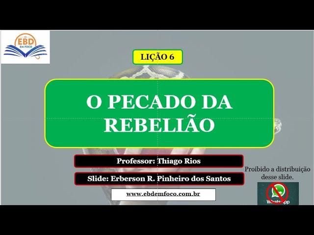 LIÇÃO 6 - O PECADO DA REBELIÃO