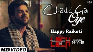 Chadd Gai Oye (Official Full Song) - Happy Raikoti | Gippy Grewal | Lock | 14 Oct | Chad Gayi Oye