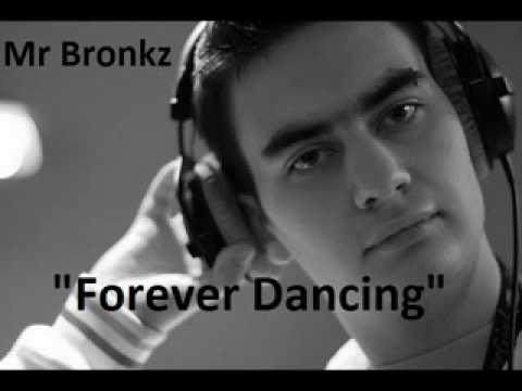 Mr. Bronkz - Forever Dancing