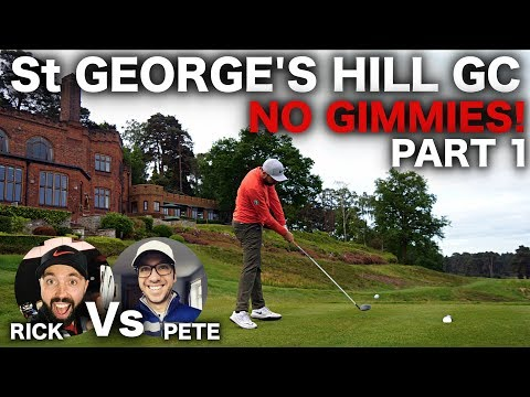NO GIMMIES MATCHPLAY - ST GEORGE'S HILL GOLF CLUB PART 1