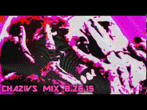 Chazivs mix 8.26.15