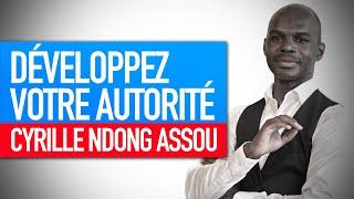 Réflexion spirituelle : Développez votre autorité (Cyrille Ndong Assou)