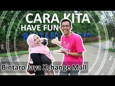 Cara Kita Have Fun At Bintaro Jaya Xchange Mall