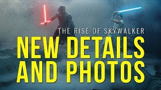 NEW DETAILS AND PHOTOS! - Star Wars: Episode 9 - The Rise of Skywalker