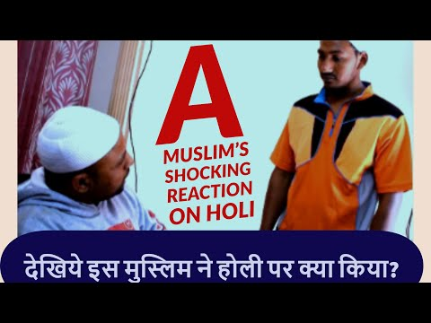 A Muslim's Shocking Reaction on HOLI | Every Holi Ever | Hindi Video