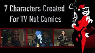 7 Characters Created For TV Not Comics
