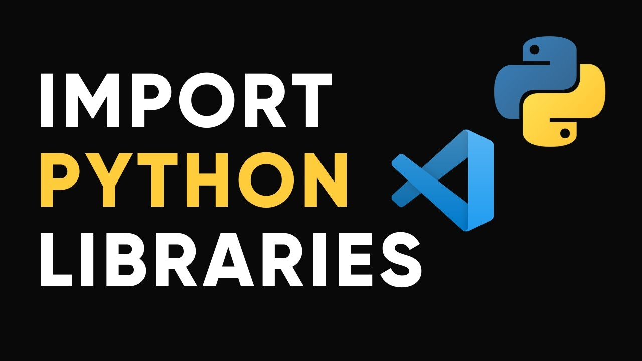 How to install Python Libraries in Visual Studio Code