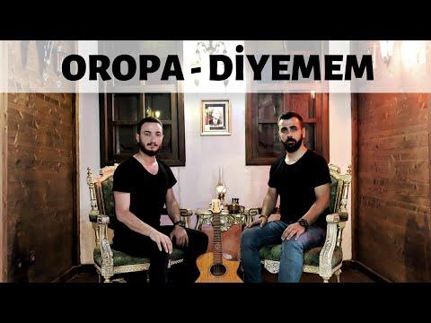 Oropa - Diyemem