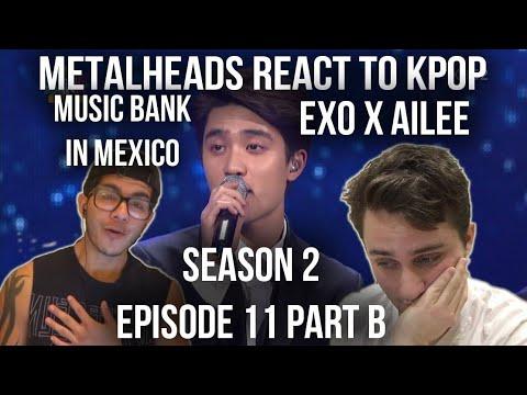 SEASON 2   Metalheads React to Kpop   Episode 11 Part B (Music Bank in Mexico)