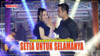 Download lagu Setia Untukmu Selamanya Tasya Rosmala Feat Fendik Adella Om Adella MP3