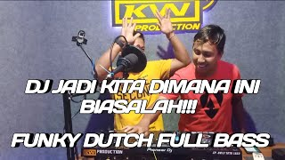 Download DJ JADI KITA DIMANA INI, BIASALAH!!! |FUNKY DUTCH FULL BASS by DJ TOMBAY