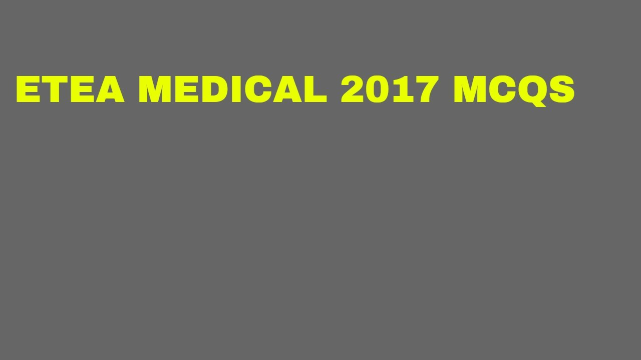 etea test model paper medical 2017 mcqs