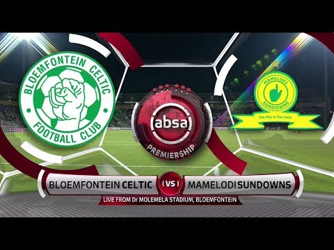 Absa Premiership 2018/19 | Bloemfontein Celtic vs Mamelodi Sundowns