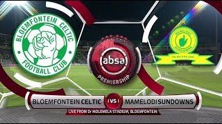 Absa Premiership 2018/19 | Bloemfontein Celtic vs Mamelodi Sundowns