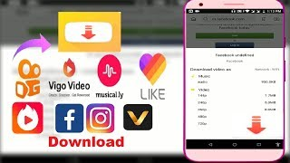 Download Musically, Kwai, Facebook, Instagram, Vmate, Vigo, Videos in Android 2018