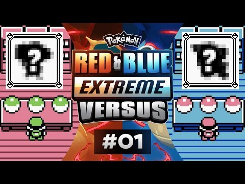Pokemon Red and Blue EXTREME Versus - EP01 | LET'S FREAKING DEW THIS