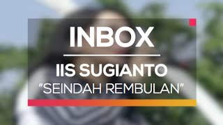 Iis Sugianto - Seindah Rembulan (Live on Inbox)