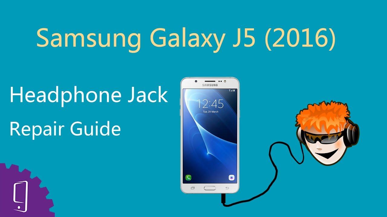 Samsung Galaxy J5 2016 Earphone Jack Repair Guide Youtube