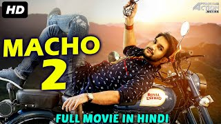 MACHO 2 - Hindi Dubbed Full Action Romantic Movie | South Indian Movies Dubbed In Hindi