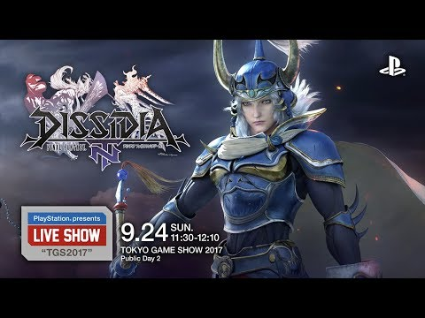"PlayStation® presents LIVE SHOW ""TGS2017"" 『DISSIDIA FINAL FANTASY NT』"