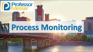 Process Monitoring - CompTIA Network+ N10-007 - 3.3
