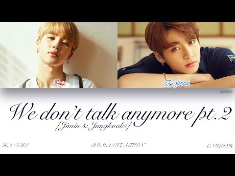 [ENG] BTS (Jimin & Jungkook (지민 & 정국)) - We don't talk anymore pt.2 (Color Coded Lyrics)