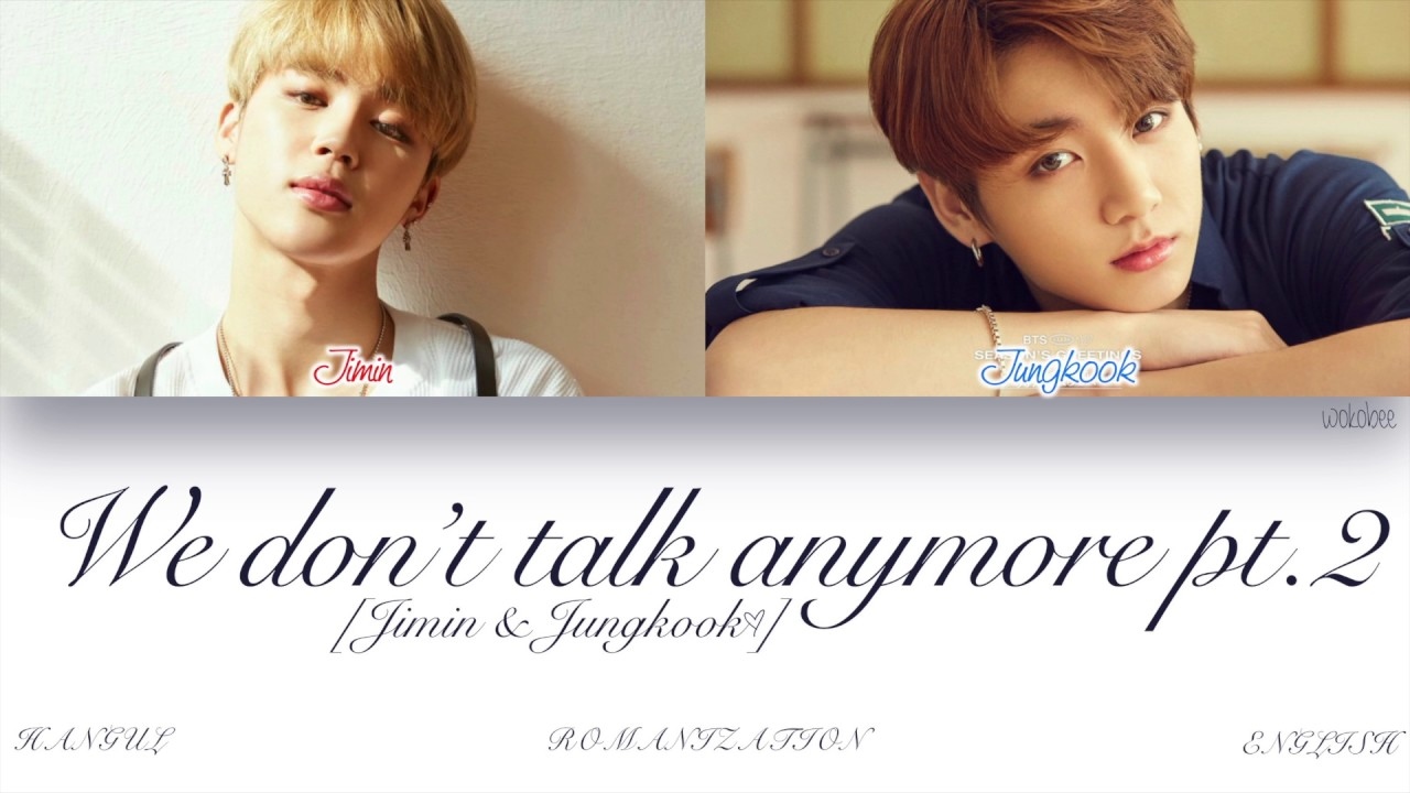 Eng Bts Jimin Jungkook 지민 정국 We Don T Talk Anymore