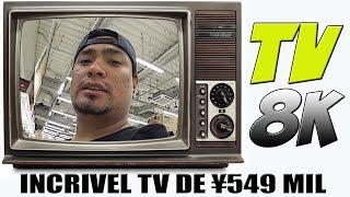 TV 8K | INCRIVEL TV DE ¥549 MIL 🇯🇵🇧🇷