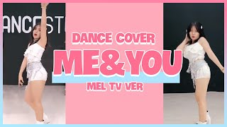Me & You - EXID (이엑스아이디) Dance Cover By Mel TV From Vietnam