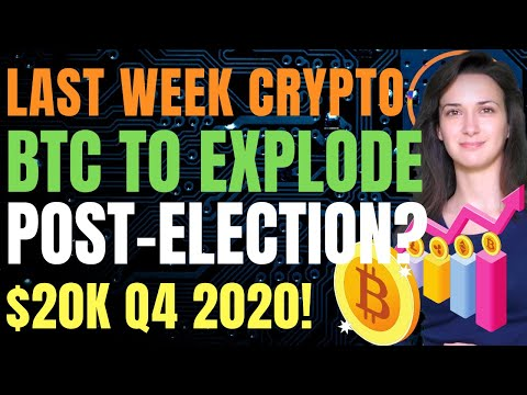 BTC To Explode Post-Election? ($20k Q4 2020!) - Last Week Crypto
