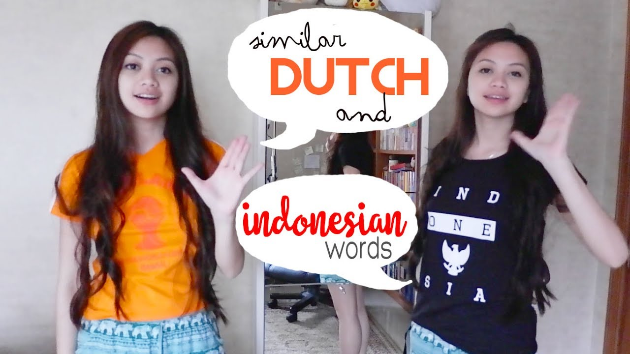 similar dutch and indonesian words youtube