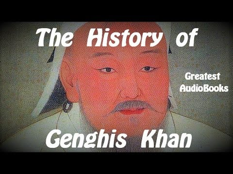 THE HISTORY OF GENGHIS KHAN - FULL AudioBook | GreatestAudioBooks