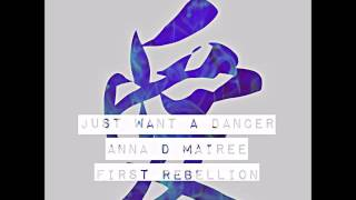 Just Want a Dancer Audio  -Anna D Mariee MP3
