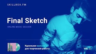 Final Sketch live @ Skillbox.FM - Online Music Session Vol. 2